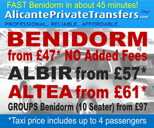Alicante Private Transfers to Benidorm, Albir, Altea and Calpe cheaper than UK based online booking agents.